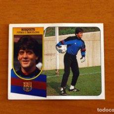 Cromos de Fútbol: FÚTBOL CLUB BARCELONA - BUSQUETS - EDICIONES ESTE 1991-1992, 91-92 - NUNCA PEGADO. Lote 262444050