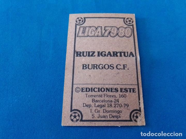 Cromos de Fútbol: RUIZ IGARTUA BURGOS 79 80 EDICIONES ESTE 1979 1980 CROMO SIN PEGAR - Foto 2 - 263621390