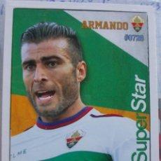 Cromos de Fútbol: 728 ARMANDO SUPERSTAR ELCHE CF FICHAS ALBUM MUNDICROMO 2015 2016 15 16. Lote 269950273
