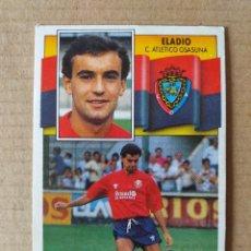 Cromos de Fútbol: ESTE - LIGA 90/91 - 1990 1991 - CLUB ATLETICO OSASUNA - ELADIO (BAJA). Lote 270125218