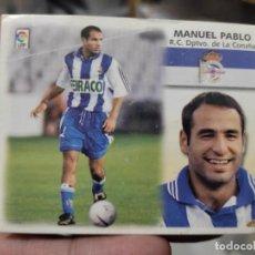 Cromos de Fútbol: MANUEL PABLO DEPORTIVO CORUÑA ED ESTE CROMO SIN PEGAR NUNCA LIGA 1999 99 2000 00. Lote 289746558