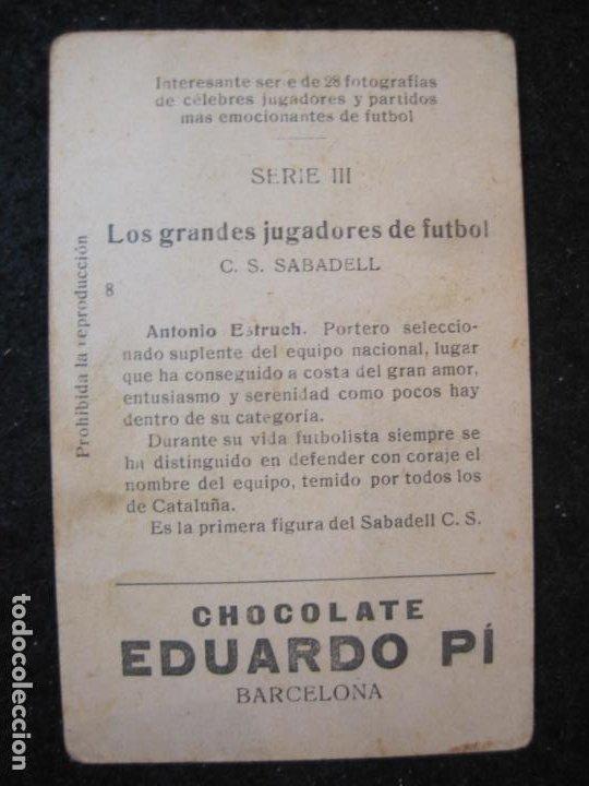 Cromos de Fútbol: ANTONIO ESTRUCH-SABADELL-GRANDES JUGADORES-CROMO DE FUTBOL-CHOCOLATE EDUARDO PI-VER FOTOS-(84.970) - Foto 2 - 293668933