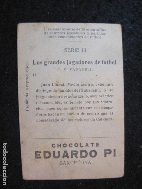 Cromos de Fútbol: JUAN LLUMA-CS SABADELL-GRANDES JUGADORES-CROMO DE FUTBOL-CHOCOLATE EDUARDO PI-VER FOTOS-(84.971) - Foto 2 - 293669018