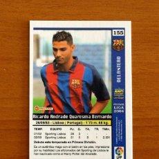 Cromos de Fútbol: BARCELONA - Nº 155, QUARESMA - LAS FICHAS DE LA LIGA MUNDICROMO 2003-2004, 03-04. Lote 295624293