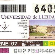 Cupones ONCE: CUPÓN DE LA ONCE DE 7 DE ENERO DE 2007. DEDICADO A LA UNIVERSIDAD DE LLEIDA.. Lote 4481229