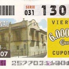 Cupones ONCE: CUPÓN ONCE. 14 DE SEPTIEMBRE DE 2007. DEDICADO A LA CASA BERNAL, POBLA DE VALLBONA, VALENCIA.. Lote 5988691