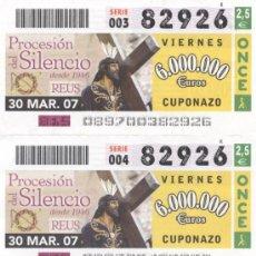 Cupones ONCE: Nº 82926 - PROCESIÓN DEL SILENCIO DE REUS (TARRAGONA) - SORTEO DEL VIERNES 30/3/07. Lote 7869515