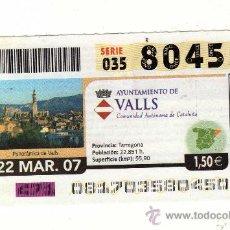 Cupones ONCE: CUPÓN Nº 80450 EMITIDO EL 22 DE MARZO DE 2007 DEDICADO A VALLS (TARRAGONA). Lote 10857756