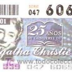 Bilhetes ONCE: ONCE - 25 AÑOS DE LA MUERTE DE AGATHA CHRISTIE - 5 DIC 01 - 60656. Lote 11598000