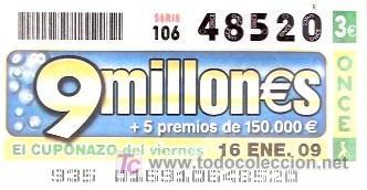 ONCE - 9 MILLONES DE EUROS - 16 ENE 09 - 48520 (Coleccionismo - Lotería - Cupones ONCE)
