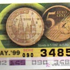Cupones ONCE: CUPON ONCE - 25 MAYO 1999 - MONEDA DE 5 CENTIMOS DE EURO. Lote 12741267