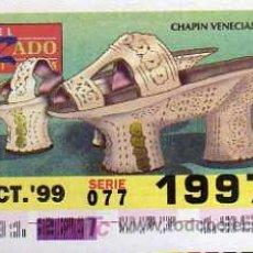 Cupones ONCE: CUPON ONCE - 4 OCTUBRE 1999 - EL CALZADO - ESTILOS - CHAPIN VENECIANO SIGLO XV. Lote 13553249