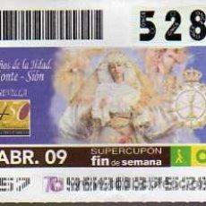 Cupones ONCE: CUPON ONCE - 5 ABRIL 2009 - 450 AÑOS DE LA HERMANDAD DE MONTE-SIÓN - SEVILLA. Lote 13560423
