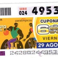 Bilhetes ONCE: CUPON DE LA ONCE 2008 AGOSTO DIA 29 BALONCESTO EN SILLA DE RUEDAS JUEGOS PARALIMPICOS PEKIN 08. Lote 14506788