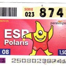 Bilhetes ONCE: CUPON DE LA ONCE 2008 SEPTIEMBRE DIA 6 ESP POLARIS JUEGOS PARALIMPICOS PEKIN 08. Lote 14506973