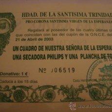 Cupones ONCE: PARTICIPACION DE LOTERIA O.N.C.E DE LA VIRGEN DE LA ESPERANZA TRINIDAD, SEVILLA, 2003 . Lote 29012516