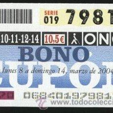 Cupones ONCE: CUPONES ONCE- BONO CUPÓN 2004 ( 8-14 MARZO ). Lote 30525412