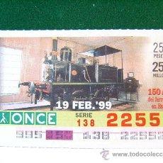 Bilhetes ONCE: LOCOMOTORA VAPOR S/020 - 150 AÑOS DE FERROCARRIL EN ESPAÑA - 19 FEBRERO 1999 - ONCE - VIERNES -22522. Lote 37328958