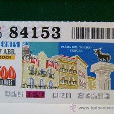 Cupones ONCE: PLAZA DEL TORICO - TERUEL - PLAZAS DE ESPAÑA - 27 ABRIL 2001 - ONCE - VIERNES - 84153.. Lote 296812443