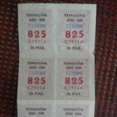 Cupones ONCE: SEIS CUPONES ONCE 31 DICIEMBRE 1983 NUMERO 825 TARRAGONA. Lote 37531477