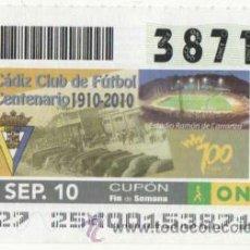 Bilhetes ONCE: CUPÓN ONCE ANIVERSARIOS - CENTENARIO DEL CÁDIZ CLUB DE FÚTBOL ( 1910-2010 ). Lote 38977467