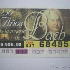 Cupones ONCE: 250 AÑOS DE LA MUERTE DE BACH - CUPÓN ONCE - 29/11/2000. Lote 43636289