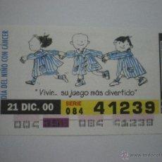 Cupones ONCE: DÍA DEL NIÑO CON CÁNCER - CUPÓN ONCE - 21/12/2000. Lote 43636439