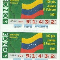 Cupones ONCE: 2 CUPONES DE LA ONCE - 14/02/1991 - BANDERA DE VENEZUELA. Lote 48581679
