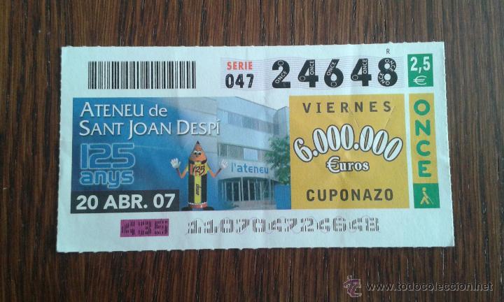 CUPÓN ONCE 20-04-07 125 ANYS ATENEU DE SANT JOAN DESPI (Coleccionismo - Lotería - Cupones ONCE)