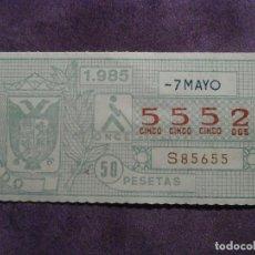 Cupones ONCE: ONCE - CUPON - ORGANIZACIÓN NACIONAL DE CIEGOS DE ESPAÑA - 7 DE MAYO DE 1985 - 50 PESETAS - 5552. Lote 61830524
