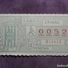 Cupones ONCE: ONCE - CUPON - ORGANIZACIÓN NACIONAL DE CIEGOS DE ESPAÑA - 19 DE ENERO DE 1985 - 50 PESETAS - 0052. Lote 61832988