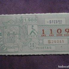 Cupones ONCE: ONCE - CUPON - ORGANIZACIÓN NACIONAL DE CIEGOS DE ESPAÑA - 5 DE FEBRERO DE 1985 - 50 PESETAS - 1109. Lote 61834884