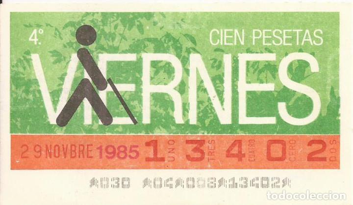 CUPON ONCE - 13402 - SORTEO 29 NOVIEMBRE 1985 - SORTEO VIERNES (Coleccionismo - Lotería - Cupones ONCE)