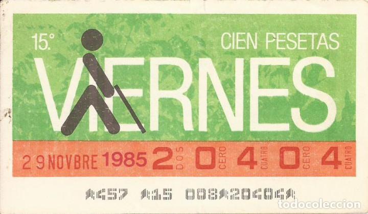 CUPON ONCE - 20404 - SORTEO 29 NOVIEMBRE 1985 - SORTEO VIERNES (Coleccionismo - Lotería - Cupones ONCE)