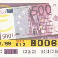 Cupones ONCE: CUPON ONCE - 80063 - SORTEO 06 MAYO 1999 - BILLETE 500 EUROS, ANVERSO. Lote 137171838