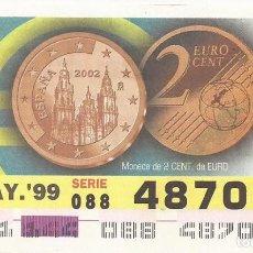 Cupones ONCE: CUPON ONCE - 48701 - SORTEO 24 MAYO 1999 - MONEDA DE 2 CENTIMOS DE EURO. Lote 137171865