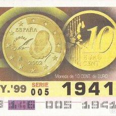 Cupones ONCE: CUPON ONCE - 19416 - SORTEO 26 MAYO 1999 - MONEDA DE 10 CENTIMOS DE EURO. Lote 137171885
