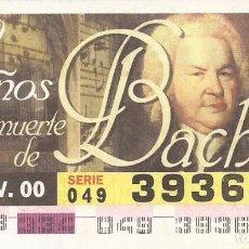 Cupones ONCE: CUPON ONCE - 39361 - SORTEO 29 NOVIEMBRE 2000 - 250 AÑOS DE LA MUERTE DE BACH. Lote 77090781