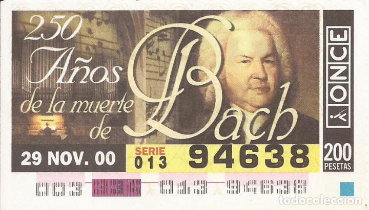 CUPON ONCE - 94638 - SORTEO 29 NOVIEMBRE 2000 - 250 AÑOS DE LA MUERTE DE BACH (Coleccionismo - Lotería - Cupones ONCE)