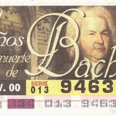 Cupones ONCE: CUPON ONCE - 94638 - SORTEO 29 NOVIEMBRE 2000 - 250 AÑOS DE LA MUERTE DE BACH. Lote 77090849
