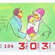 Bilhetes ONCE: ESPAÑA. ONCE. 1990. QUIJOTE: AL HIJO DE TU VECINO ... FECHA: 22 NOV. EL NÚMERO PUEDE VARIAR. Lote 81638000
