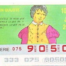 Bilhetes ONCE: ESPAÑA. ONCE. 1990. QUIJOTE: Y VÍSTELE DE MODO ... FECHA: 29 NOV. EL NÚMERO PUEDE VARIAR. Lote 81638568