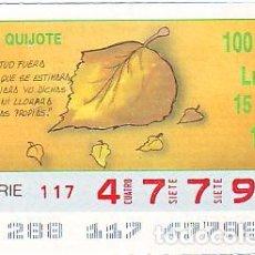 Bilhetes ONCE: ESPAÑA. ONCE. 1990. QUIJOTE: SI LA VIRTUD FUERA RIQUEZA ... FECHA: 15 OCT . EL NÚMERO PUEDE VARIAR. Lote 81638696