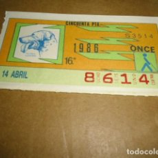 Cupones ONCE: CUPONES ONCE 1986 14 ABRIL 16º. Lote 82538124