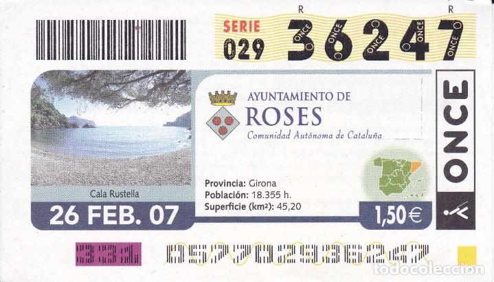 ROSES GIRONA 26/02/2007 (Coleccionismo - Lotería - Cupones ONCE)