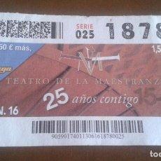 Cupones ONCE: ONCE. JUNIO 2016. 25 AÑOS DEL TEATRO DE LA MAESTRANZA DE SEVILLA. Lote 96106079