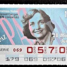 Cupones ONCE: ESPAÑA. ONCE. 1995. PREMIOS NOBEL PAZ: MAIREAD CORRIGAN, 1976. FECHA: 28 JUNIO. EL NÚMERO PUEDE VARI. Lote 98822799