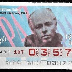 Cupones ONCE: ESPAÑA. ONCE. 1995. PREMIOS NOBEL PAZ: ANDREI SAKHAROV, 1975. FECHA: 13 JULIO. EL NÚMERO PUEDE VARIA. Lote 98822807
