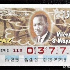 Cupones ONCE: ESPAÑA. ONCE. 1996. PREMIOS NOBEL PAZ: MARTIN LUTHER KING JR, 1964 FECHA: 8 MAY. EL NÚMERO PUEDE VA. Lote 98822835