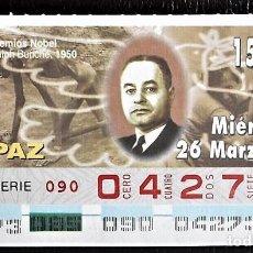 Cupones ONCE: ESPAÑA. ONCE. 1997. PREMIOS NOBEL PAZ: RALPH BUNCHE, 1950. FECHA: 26 MAR. EL NÚMERO PUEDE VARIAR.. Lote 98822875
